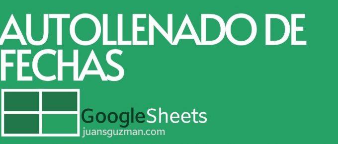 Autollenado de Fechas en Google Sheets
