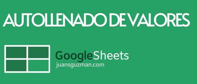 Autollenado de valores en Google Sheets