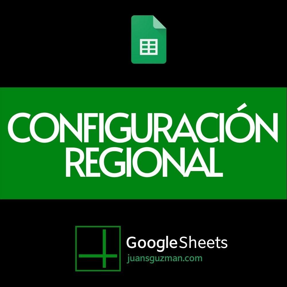 Configuración Regional en Google Sheets