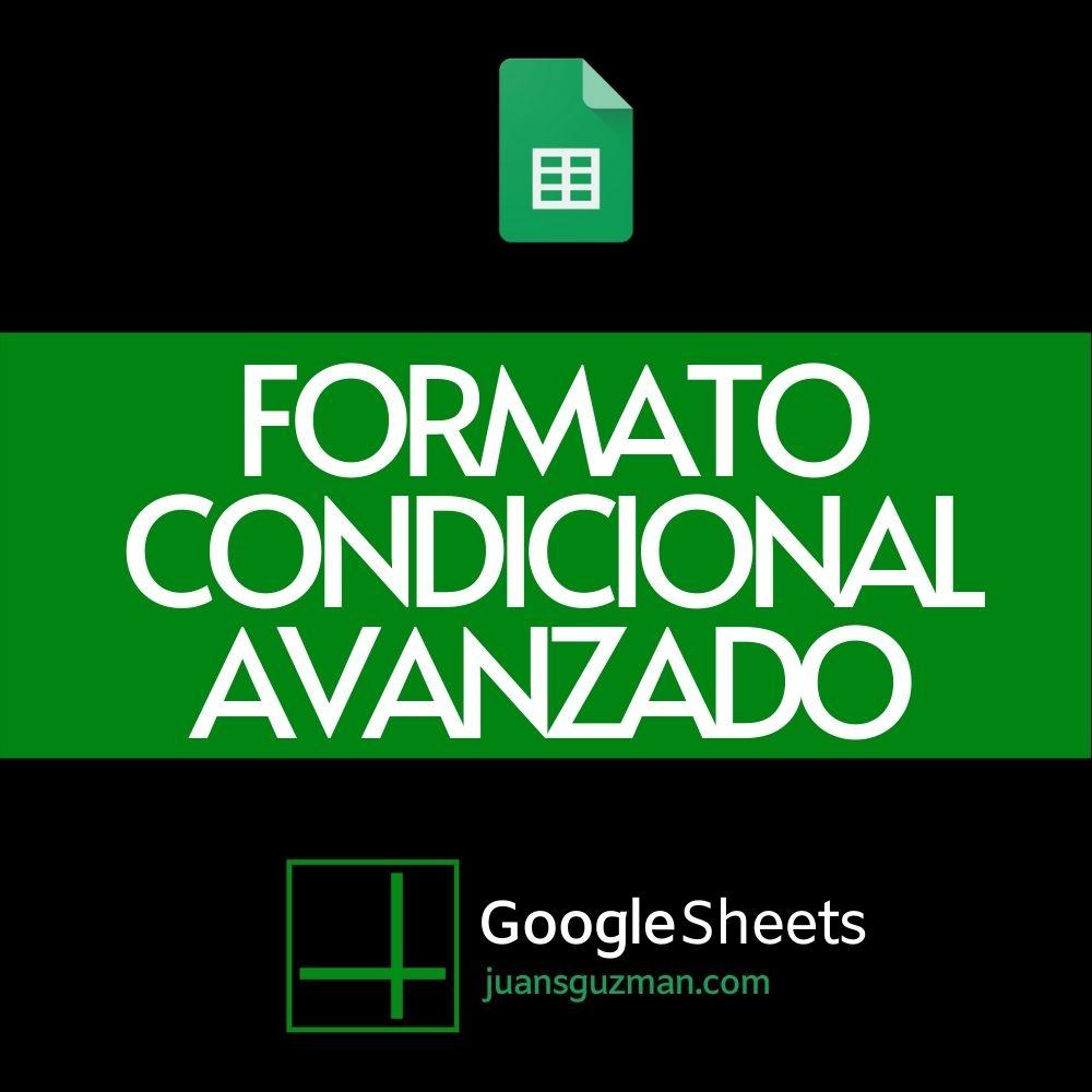 Formato condicional avanzado en Google Sheets