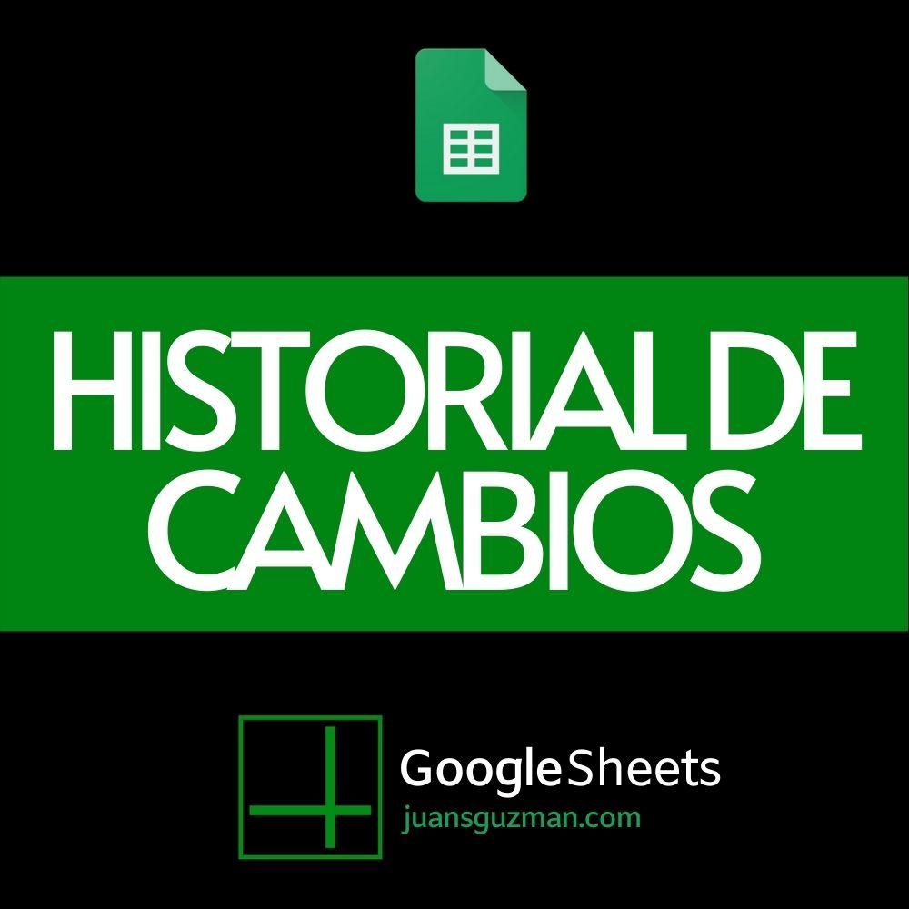 Historial de Cambios en Google Sheets (1)