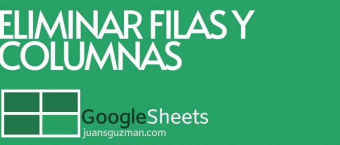 Eliminar filas y columnas en Google Sheets