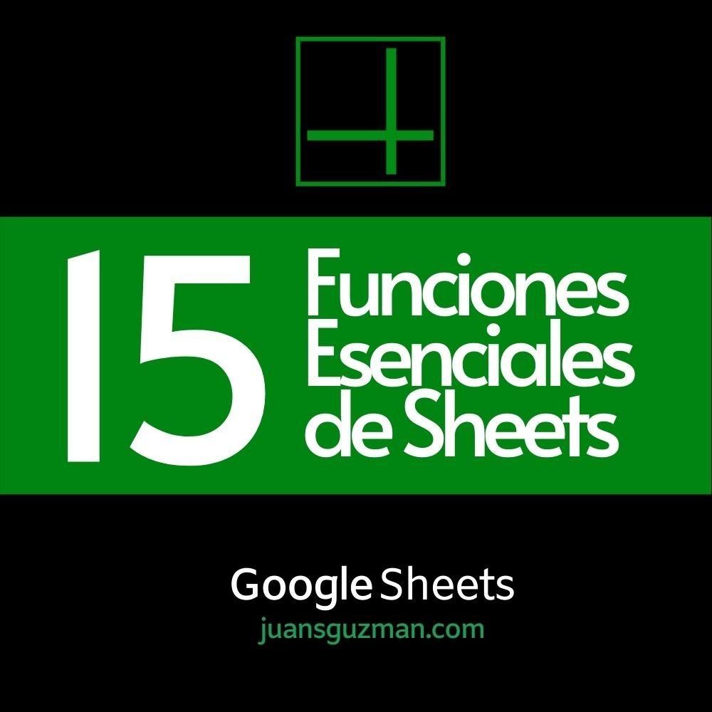 15 Funciones Esenciales de Google Sheets