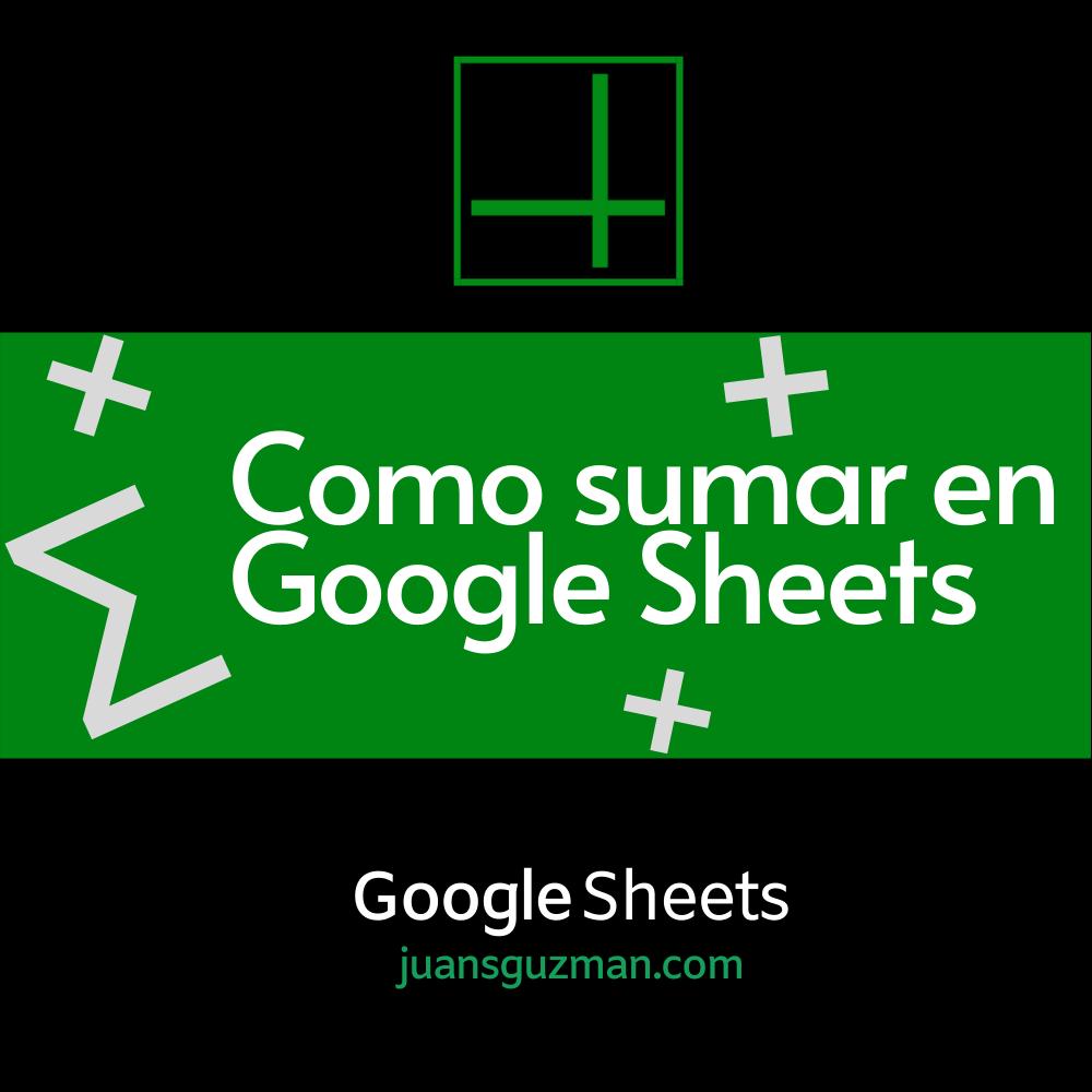 Como sumar en Google Sheets