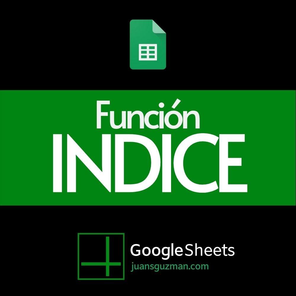 Función INDICE en Google Sheets