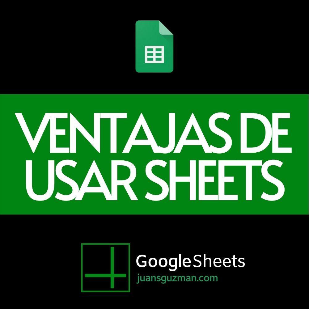 Ventajas de usar Google Sheets