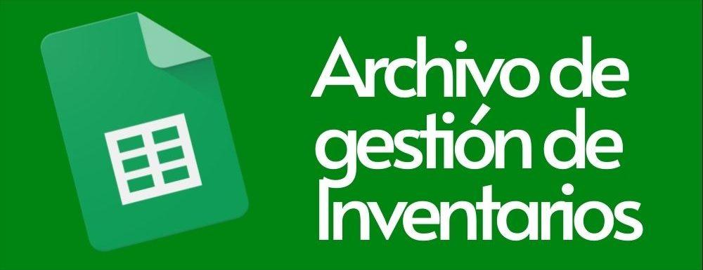 Archivo de Gestion de Inventarios en Google Sheets