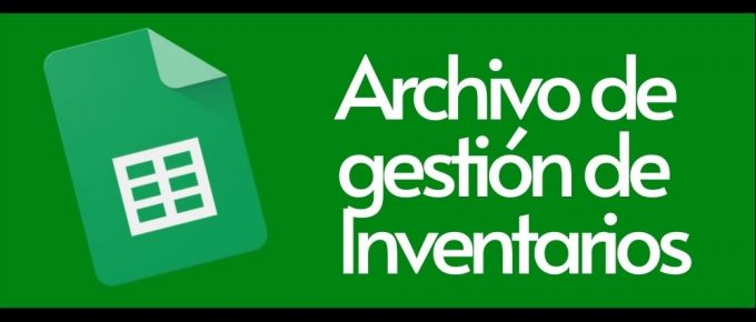 Archivo de Gestion de Inventarios en Google Sheets