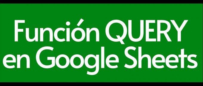 Introducción a QUERY en Google Sheets