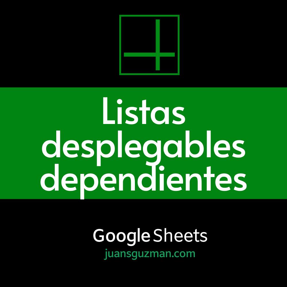 Desplegables dependientes en Google Sheets