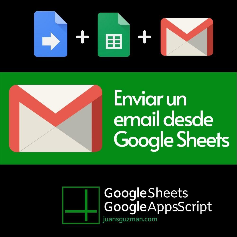 Enviar un email desde Google Sheets y Google Apps Script