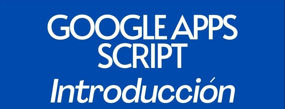 Introduccion a Google Apps Script