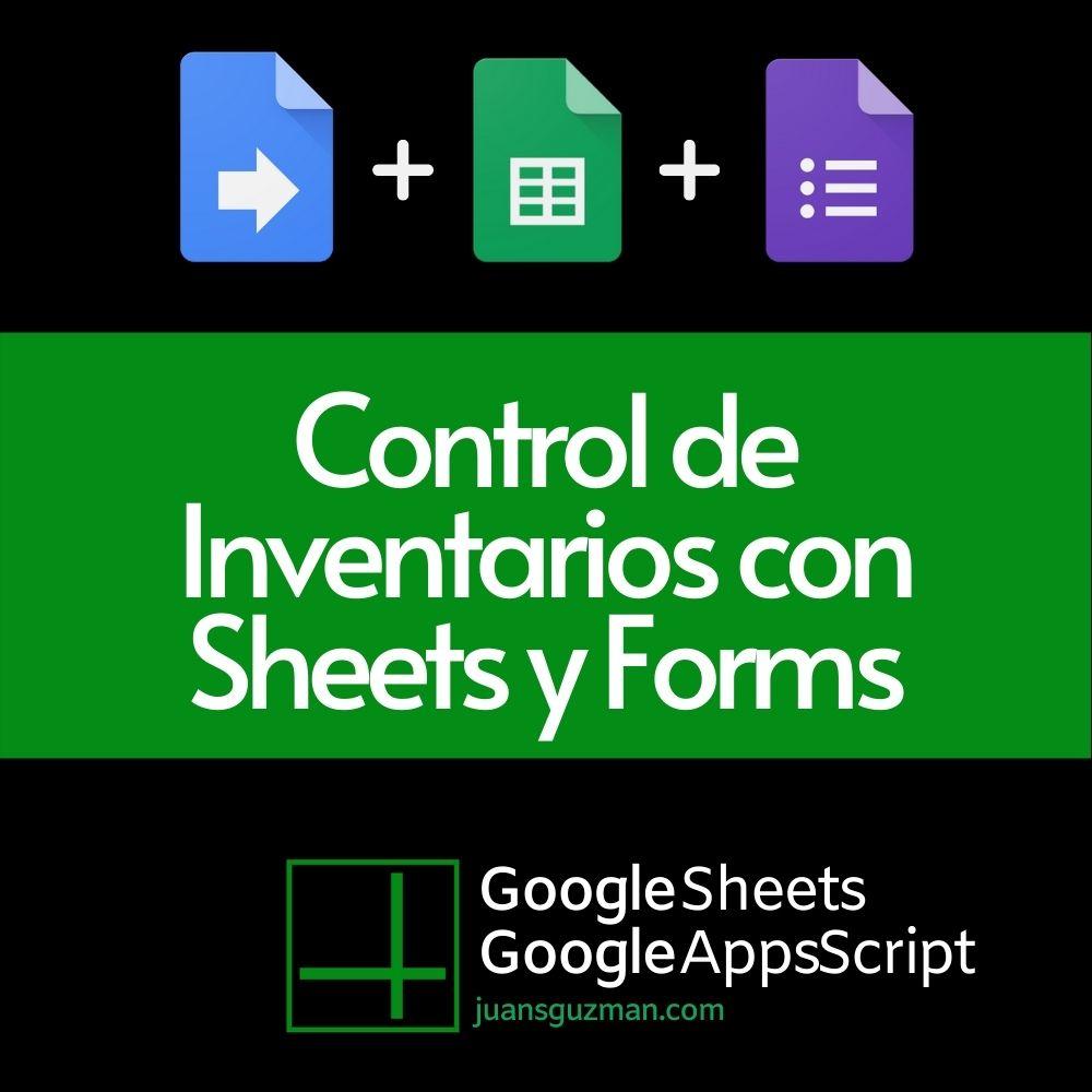 Control de Inventarios con Sheets y Forms