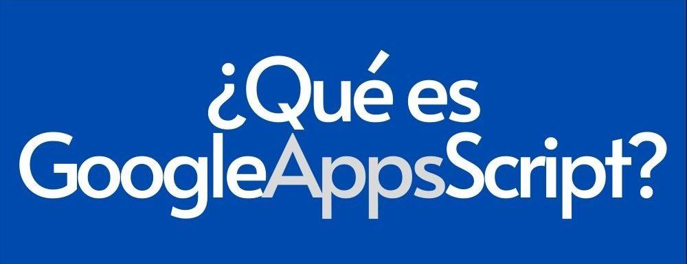 Que es Google Apps Script