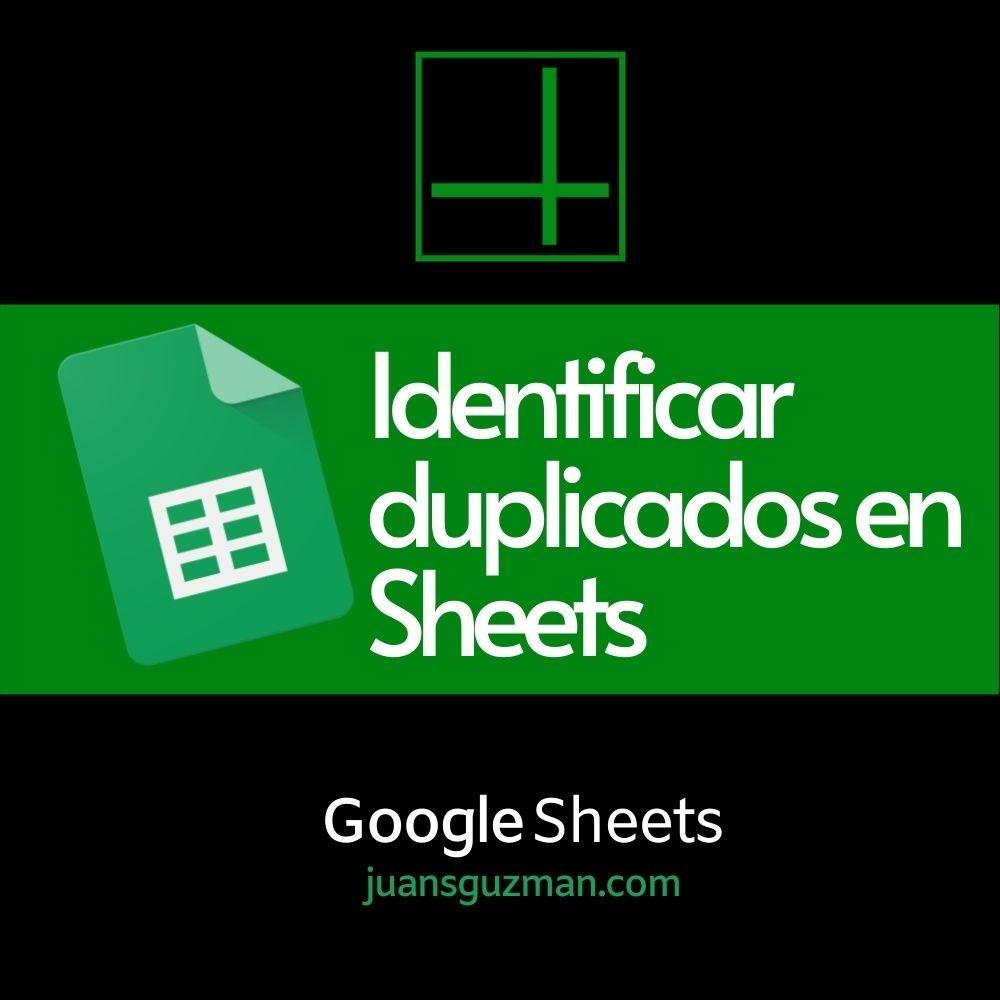 Identificar Duplicados en Google Sheets