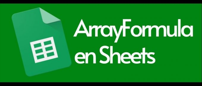 ArrayFormula en Google Sheets