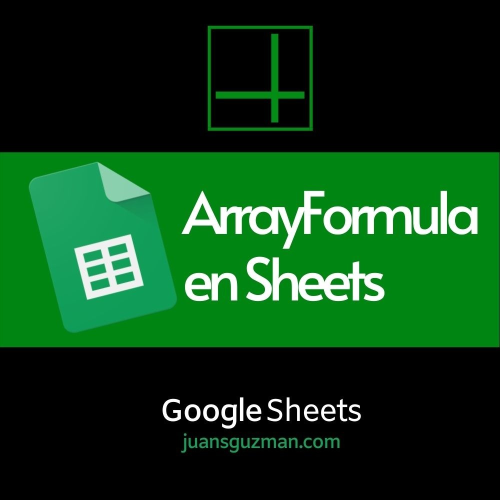 ArrayFormula en Google Sheets