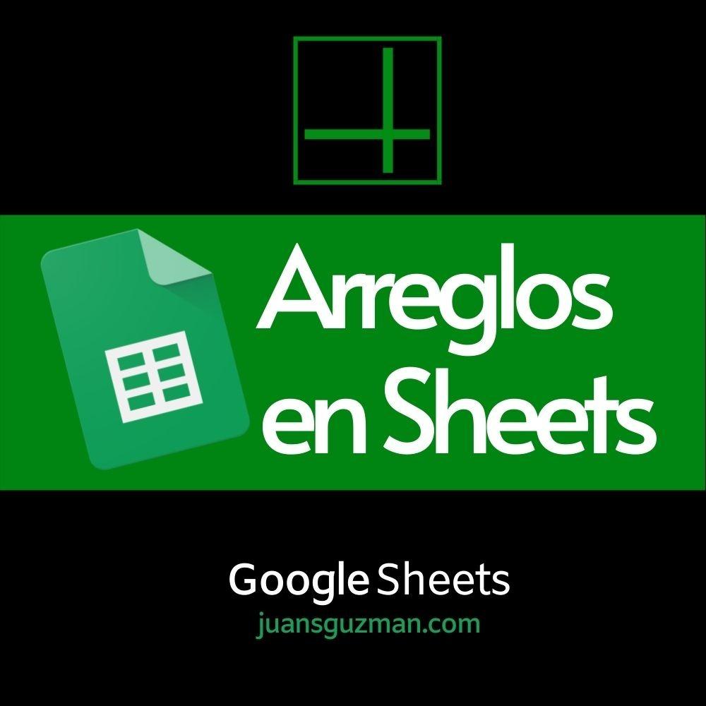 Arreglos en Google Sheets