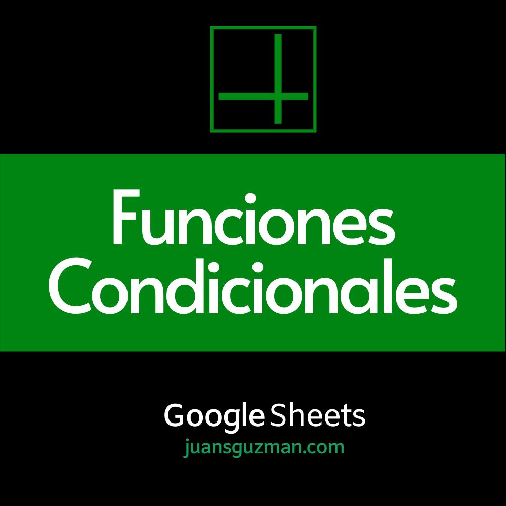 Funciones Condicionales en Google Sheets